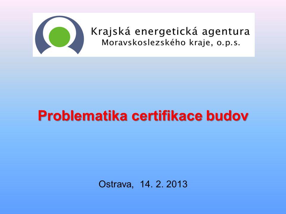 Problematika certifikace budov Ostrava, 14. 2. 2013