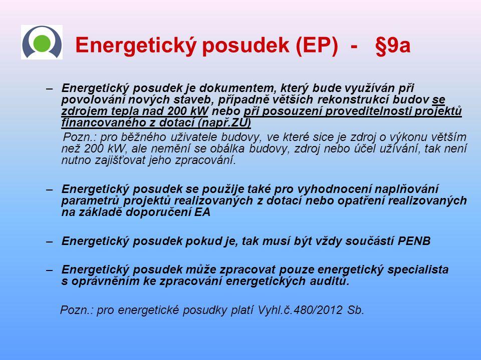 Energetický posudek (EP) - §9a –Energetický posudek je dokumentem, který bude využíván při povolování nových staveb, případně větších rekonstrukcí bud