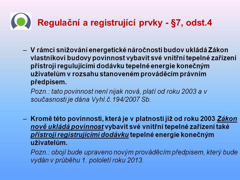 Regulační a registrující prvky - §7, odst.4 –V rámci snižování energetické náročnosti budov ukládá Zákon vlastníkovi budovy povinnost vybavit své vnit
