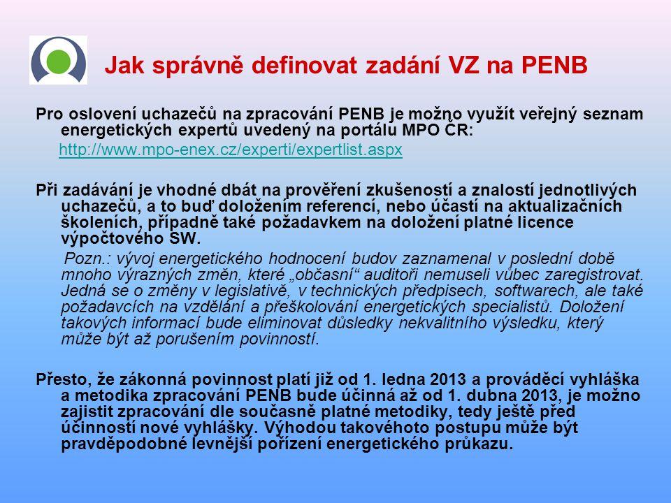 Jak správně definovat zadání VZ na PENB Pro oslovení uchazečů na zpracování PENB je možno využít veřejný seznam energetických expertů uvedený na portá