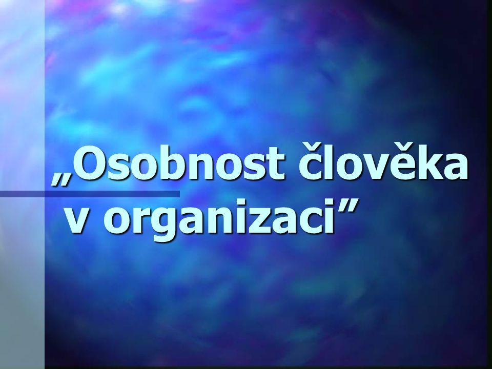 """""""Osobnost člověka v organizaci"""