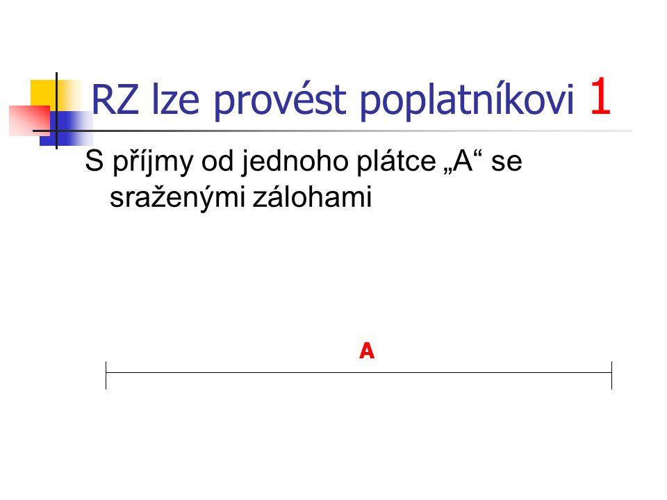 """RZ lze provést poplatníkovi 2 S příjmy od více postupných plátců (""""A a """"B ) se sraženými zálohami AB"""