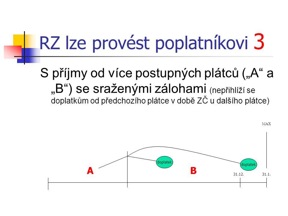 """RZ lze provést poplatníkovi 3 S příjmy od více postupných plátců (""""A"""" a """"B"""") se sraženými zálohami (nepřihlíží se doplatkům od předchozího plátce v do"""