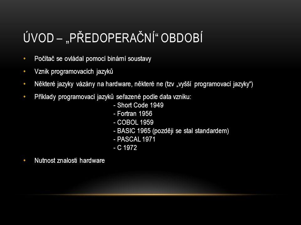 PRVNÍ OPERAČNÍ SYSTÉMY • V 60.letech programy na řízení dávkového zpracování programů • V 70.