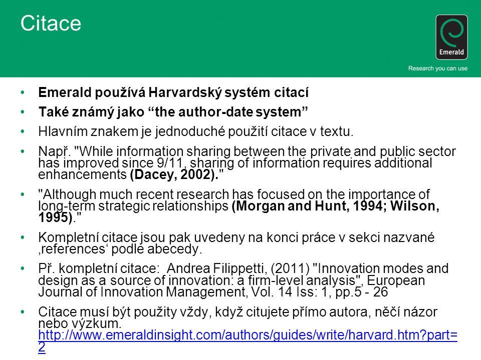 """Citace •Emerald používá Harvardský systém citací •Také známý jako """"the author-date system"""" •Hlavním znakem je jednoduché použití citace v textu. •Např"""