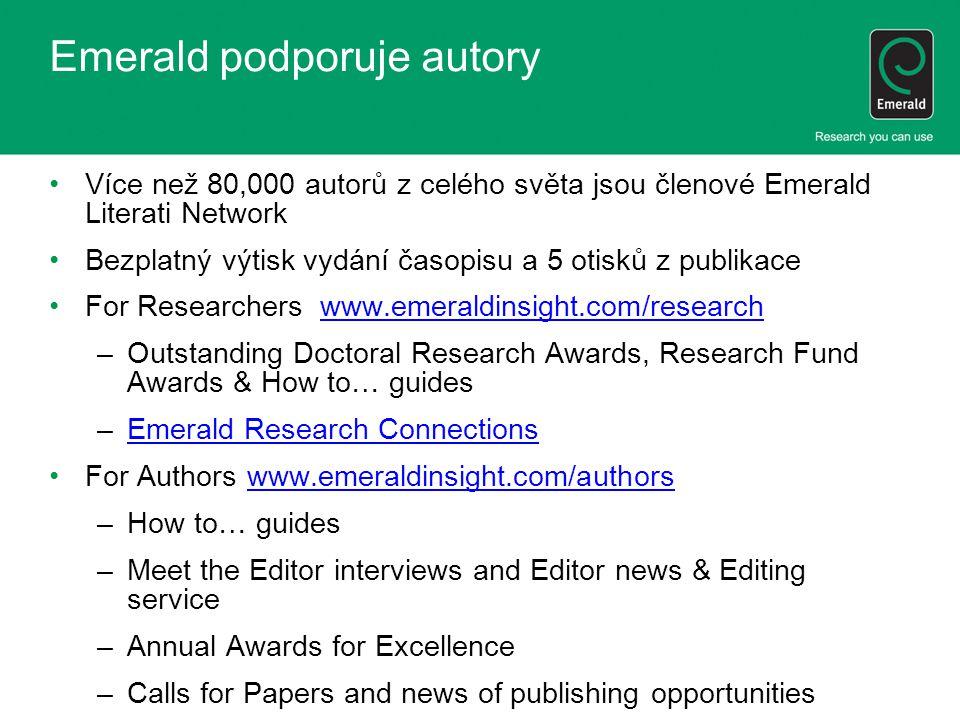Emerald podporuje autory •Více než 80,000 autorů z celého světa jsou členové Emerald Literati Network •Bezplatný výtisk vydání časopisu a 5 otisků z p