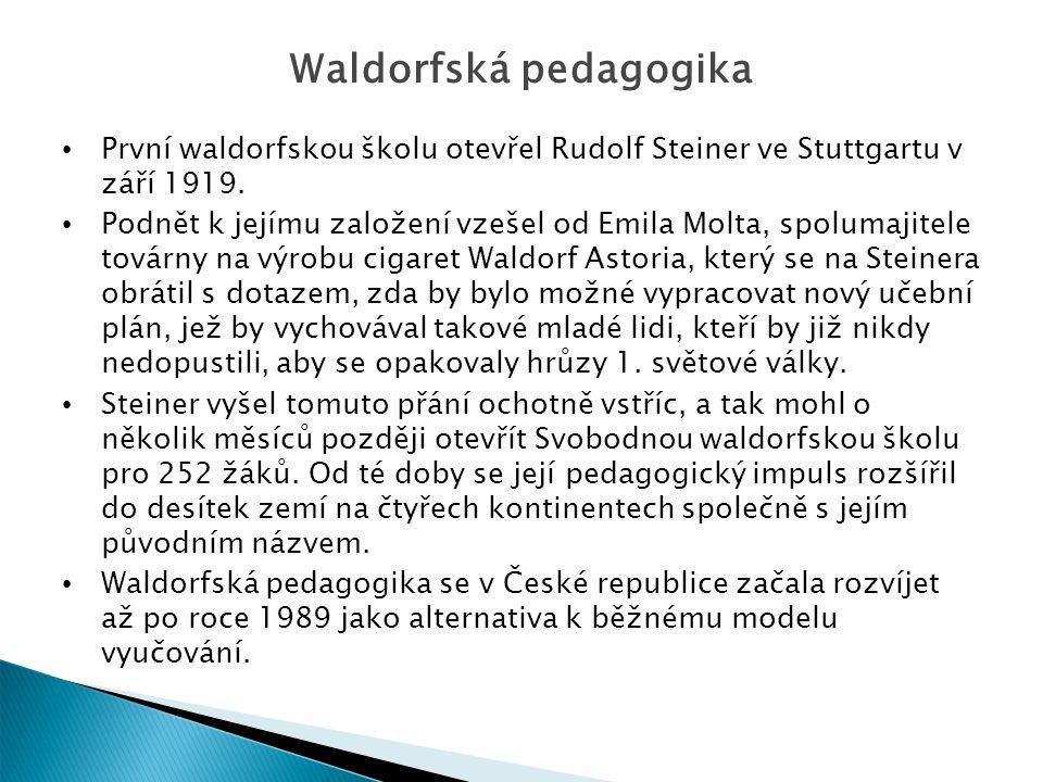 Waldorfská pedagogika • První waldorfskou školu otevřel Rudolf Steiner ve Stuttgartu v září 1919. • Podnět k jejímu založení vzešel od Emila Molta, sp
