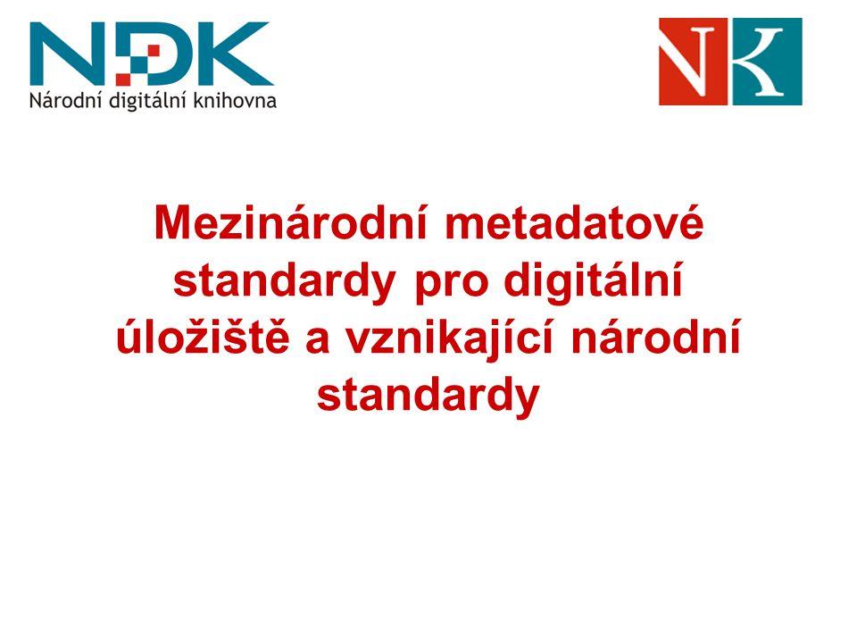 Mezinárodní metadatové standardy pro digitální úložiště a vznikající národní standardy