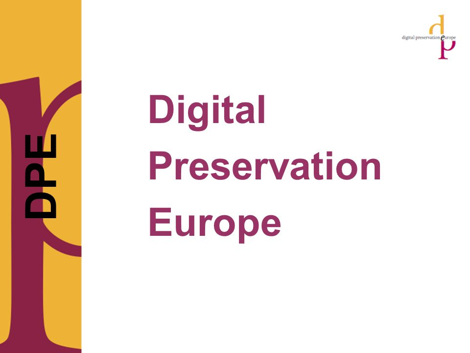 •DPE Digital Preservation Europe