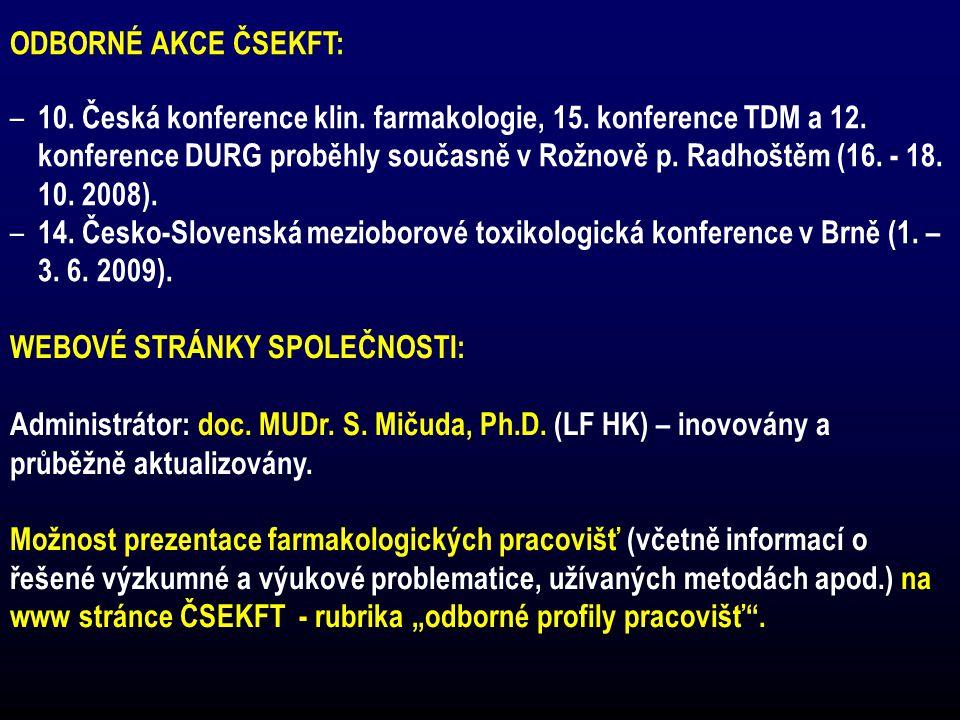 ODBORNÉ AKCE ČSEKFT: – 10. Česká konference klin. farmakologie, 15. konference TDM a 12. konference DURG proběhly současně v Rožnově p. Radhoštěm (16.