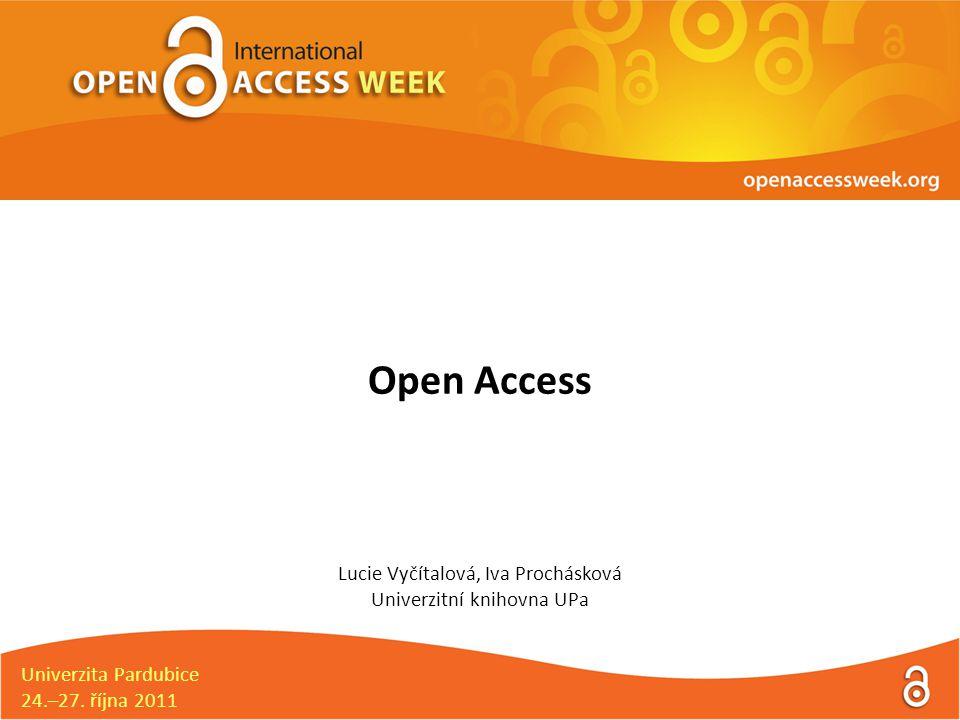 Open Access Lucie Vyčítalová, Iva Prochásková Univerzitní knihovna UPa Univerzita Pardubice 24.–27.