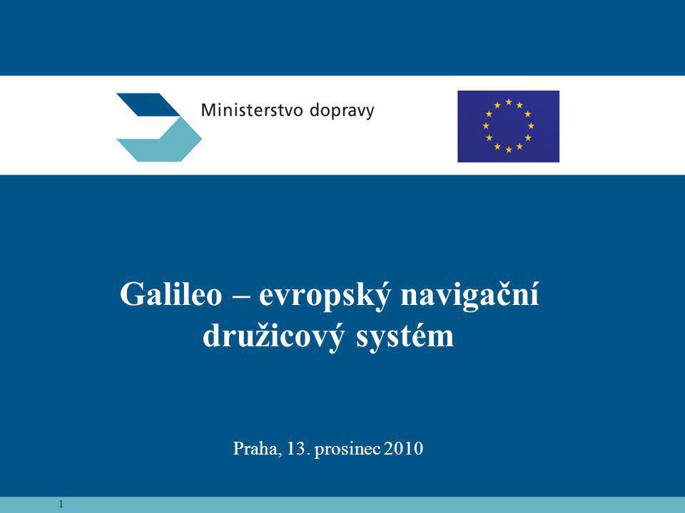 1 Galileo – evropský navigační družicový systém Praha, 13. prosinec 2010