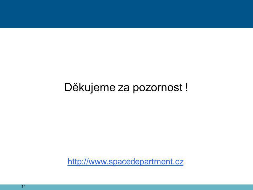 15 Děkujeme za pozornost ! http://www.spacedepartment.cz