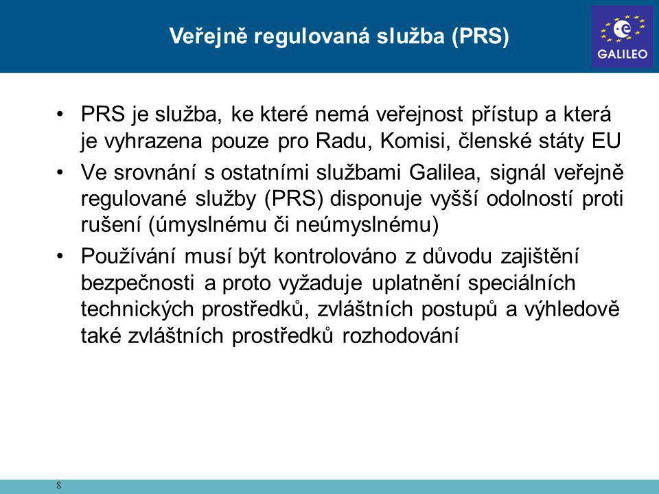 •PRS je služba, ke které nemá veřejnost přístup a která je vyhrazena pouze pro Radu, Komisi, členské státy EU •Ve srovnání s ostatními službami Galile