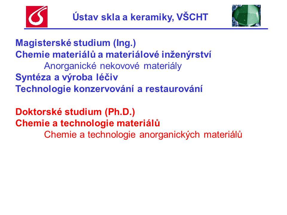 Ústav skla a keramiky, VŠCHT Magisterské studium (Ing.) Chemie materiálů a materiálové inženýrství Anorganické nekovové materiály Syntéza a výroba léč