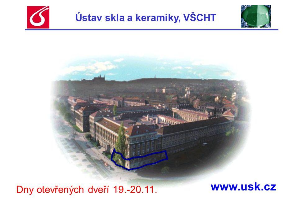 Ústav skla a keramiky, VŠCHT www.usk.cz Dny otevřených dveří 19.-20.11.