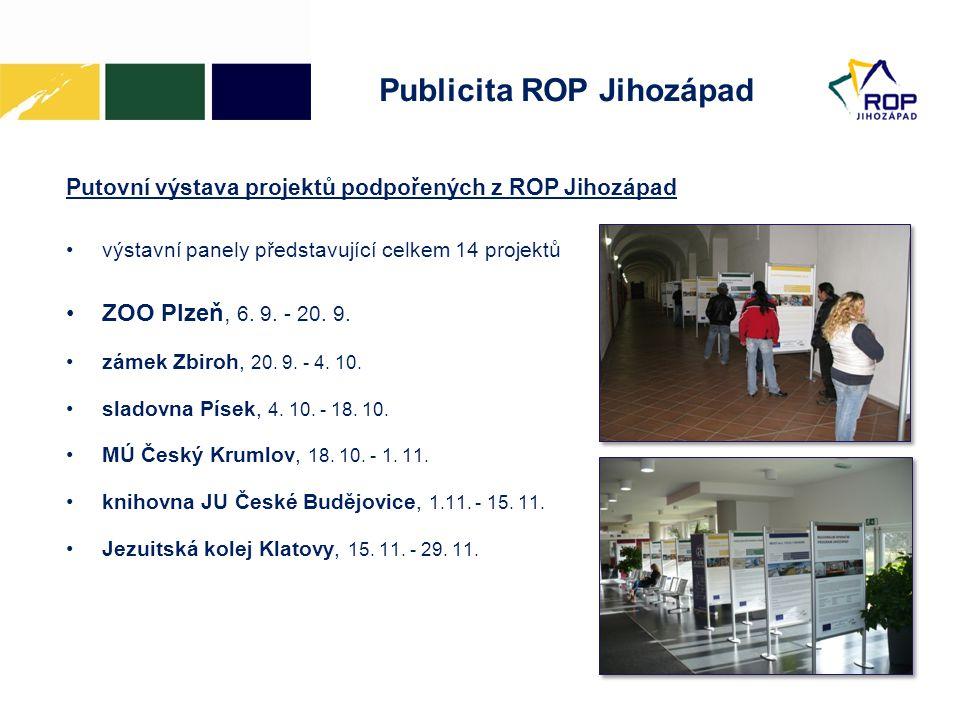 Publicita ROP Jihozápad Putovní výstava projektů podpořených z ROP Jihozápad •výstavní panely představující celkem 14 projektů •ZOO Plzeň, 6. 9. - 20.