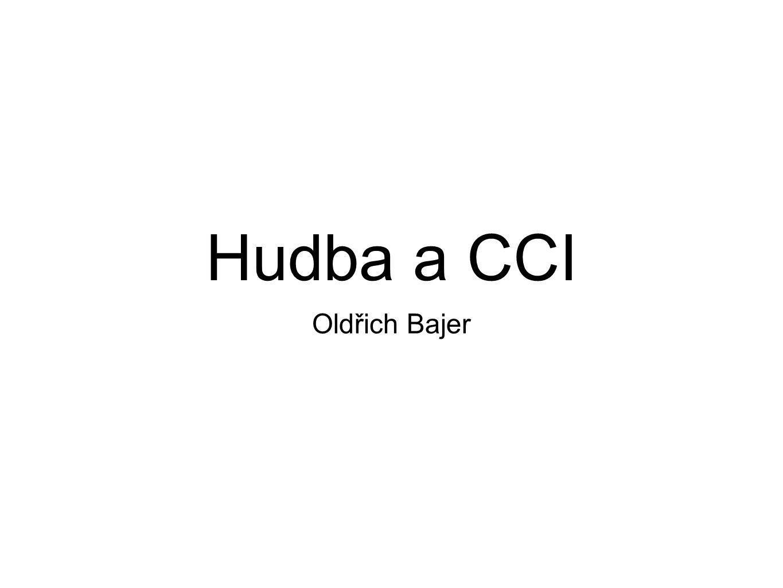 Hudba a CCI Oldřich Bajer