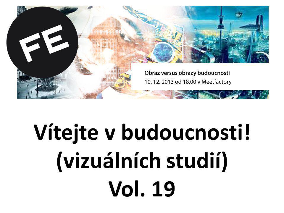 Vítejte v budoucnosti! (vizuálních studií) Vol. 19