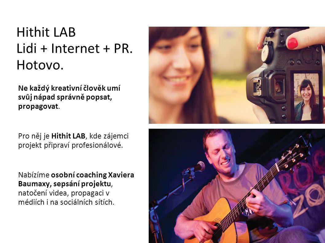 Hithit LAB Lidi + Internet + PR. Hotovo.