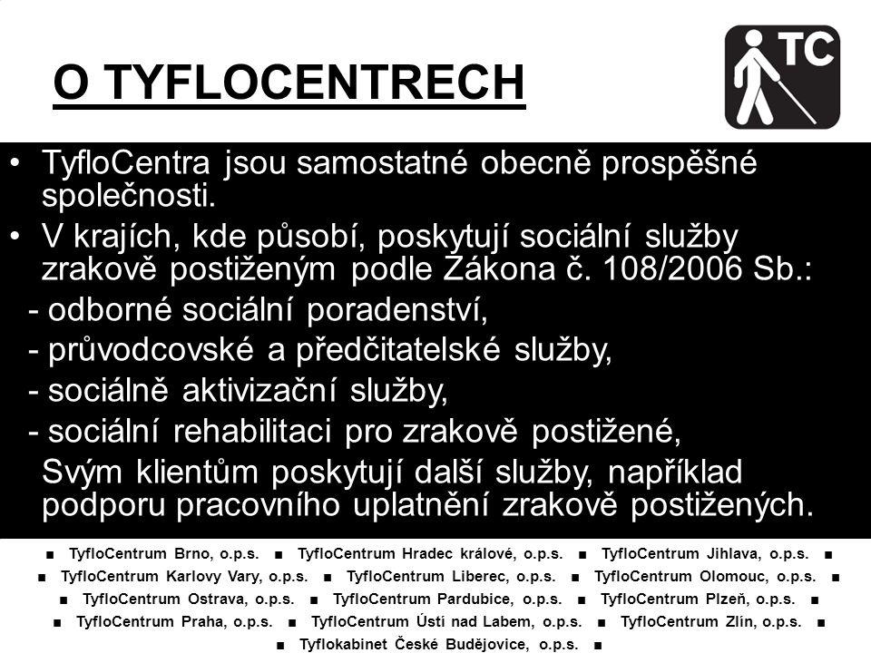 ■ TyfloCentrum Brno, o.p.s.■ TyfloCentrum Hradec králové, o.p.s.
