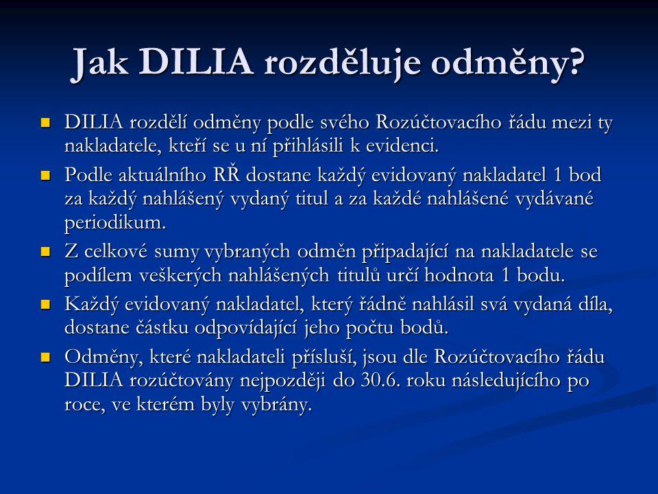 Jak DILIA rozděluje odměny?  DILIA rozdělí odměny podle svého Rozúčtovacího řádu mezi ty nakladatele, kteří se u ní přihlásili k evidenci.  Podle ak