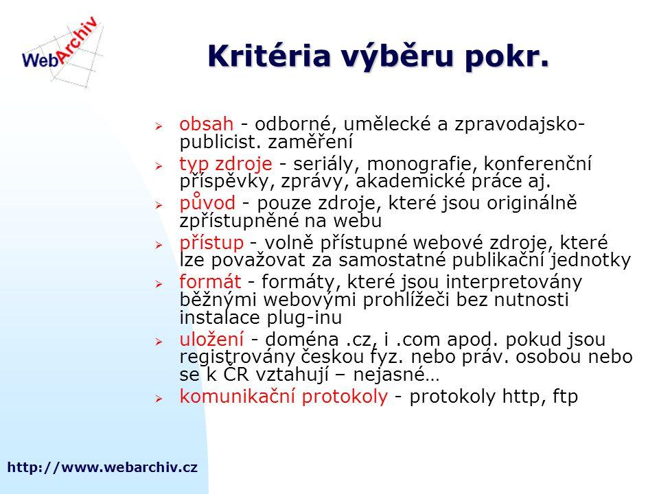 http://www.webarchiv.cz Kritéria výběru pokr.  obsah - odborné, umělecké a zpravodajsko- publicist. zaměření  typ zdroje - seriály, monografie, konf