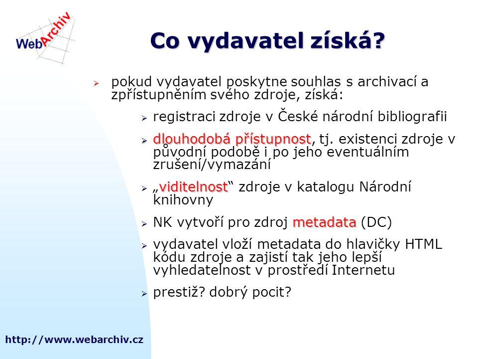 http://www.webarchiv.cz Co vydavatel získá?  pokud vydavatel poskytne souhlas s archivací a zpřístupněním svého zdroje, získá:  registraci zdroje v
