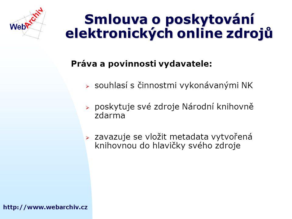 http://www.webarchiv.cz Smlouva o poskytování elektronických online zdrojů Práva a povinnosti vydavatele:  souhlasí s činnostmi vykonávanými NK  pos