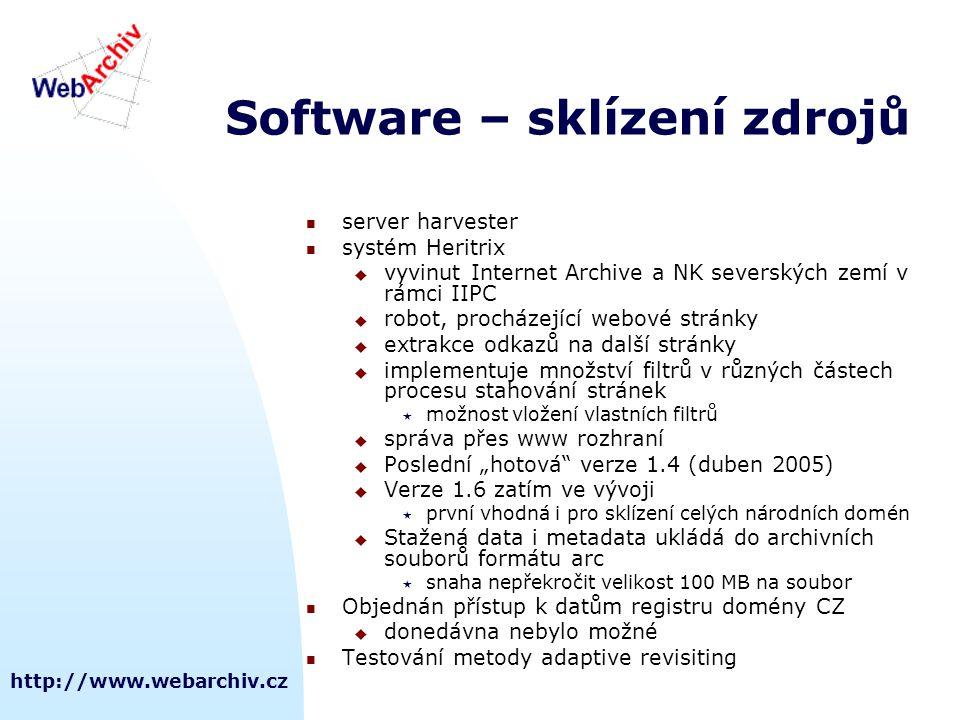 http://www.webarchiv.cz Software – sklízení zdrojů  server harvester  systém Heritrix  vyvinut Internet Archive a NK severských zemí v rámci IIPC 