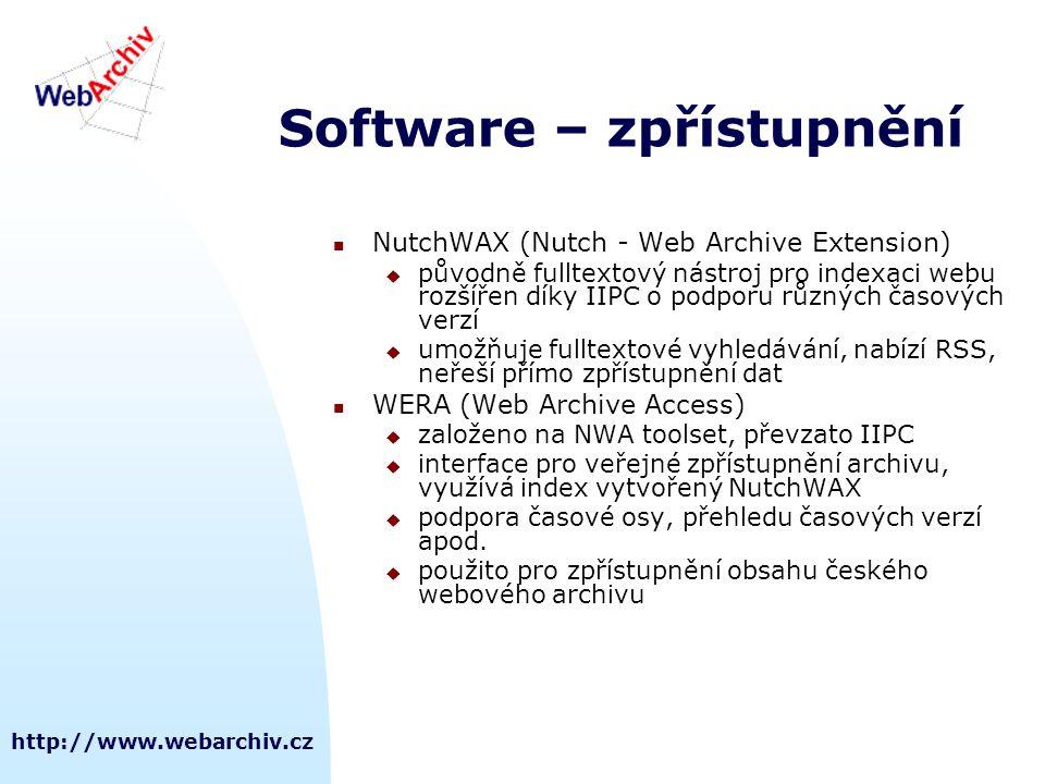 http://www.webarchiv.cz Software – zpřístupnění  NutchWAX (Nutch - Web Archive Extension)  původně fulltextový nástroj pro indexaci webu rozšířen dí