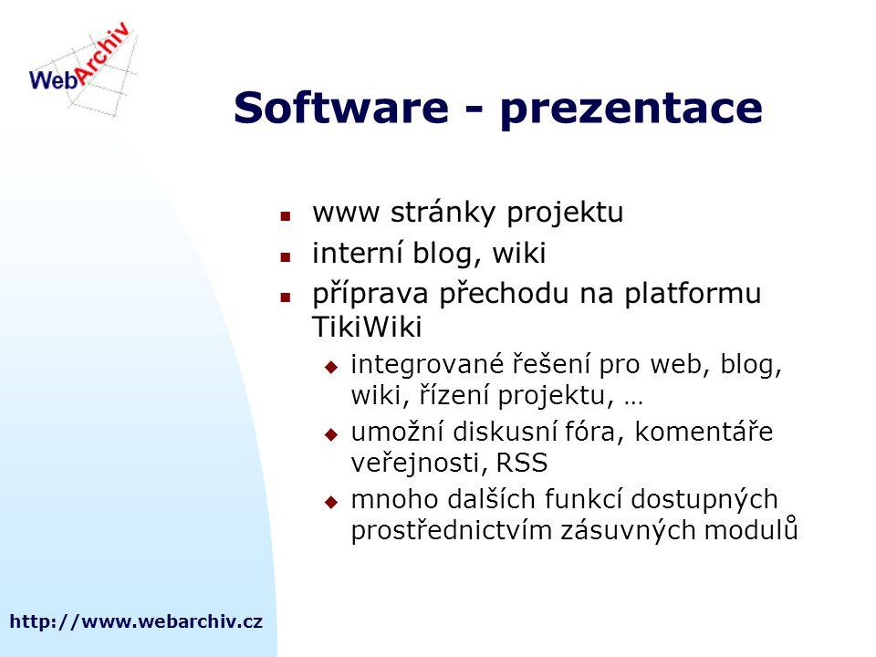 http://www.webarchiv.cz Software - prezentace  www stránky projektu  interní blog, wiki  příprava přechodu na platformu TikiWiki  integrované řeše
