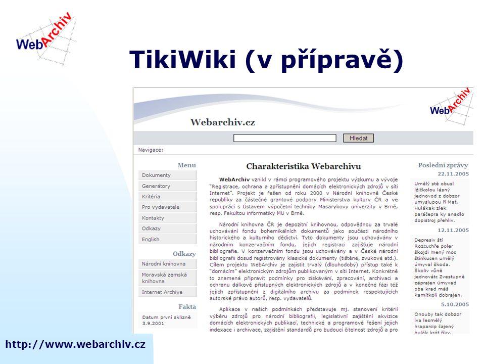 http://www.webarchiv.cz TikiWiki (v přípravě)