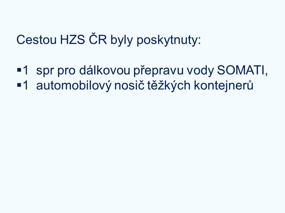 Cestou HZS ČR byly poskytnuty:  1 spr pro dálkovou přepravu vody SOMATI,  1 automobilový nosič těžkých kontejnerů