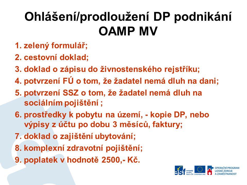 Ohlášení/prodloužení DP podnikání OAMP MV 1.zelený formulář; 2.