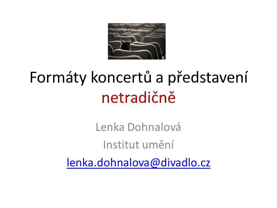 Lenka Dohnalová Institut umění lenka.dohnalova@divadlo.cz