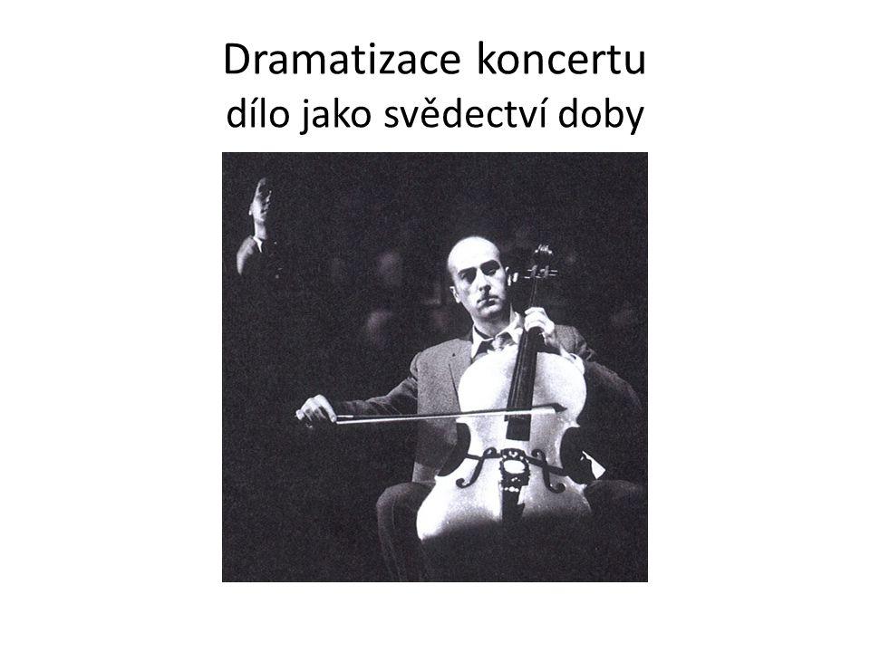 Dramatizace koncertu dílo jako svědectví doby