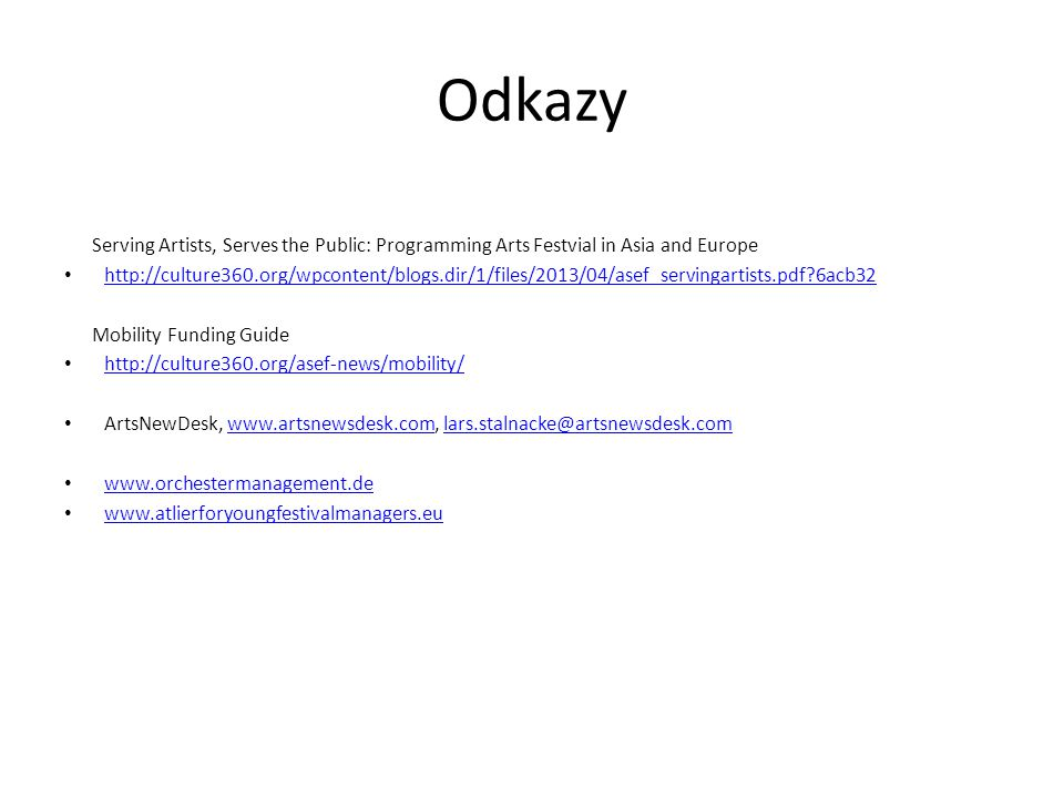 Odkazy Serving Artists, Serves the Public: Programming Arts Festvial in Asia and Europe • http://culture360.org/wpcontent/blogs.dir/1/files/2013/04/as