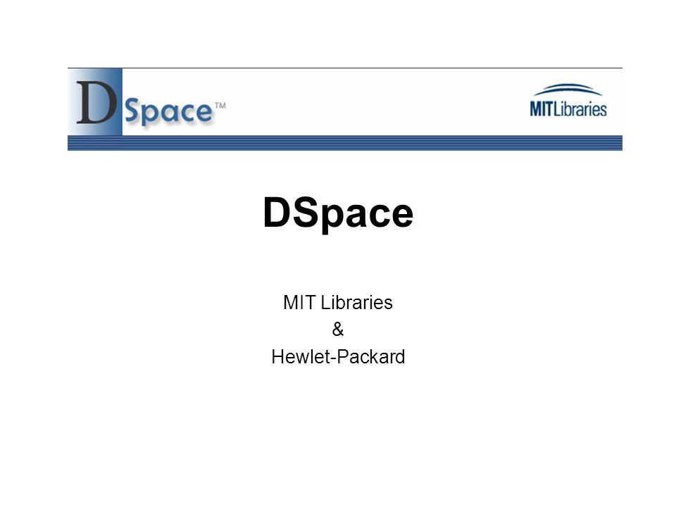 DSpace MIT Libraries & Hewlet-Packard