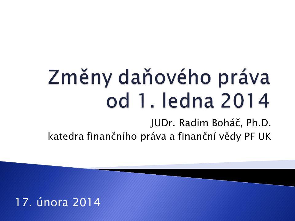 JUDr. Radim Boháč, Ph.D. katedra finančního práva a finanční vědy PF UK 17. února 2014