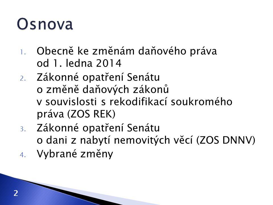 1.Obecně ke změnám daňového práva od 1. ledna 2014 2.