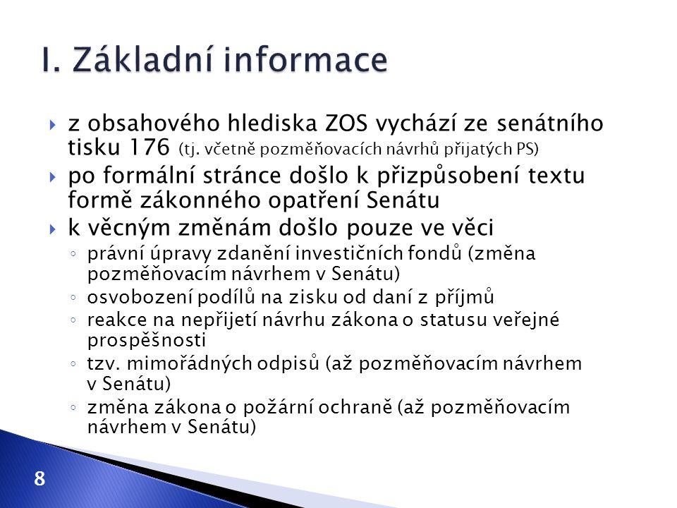  z obsahového hlediska ZOS vychází ze senátního tisku 176 (tj. včetně pozměňovacích návrhů přijatých PS)  po formální stránce došlo k přizpůsobení t