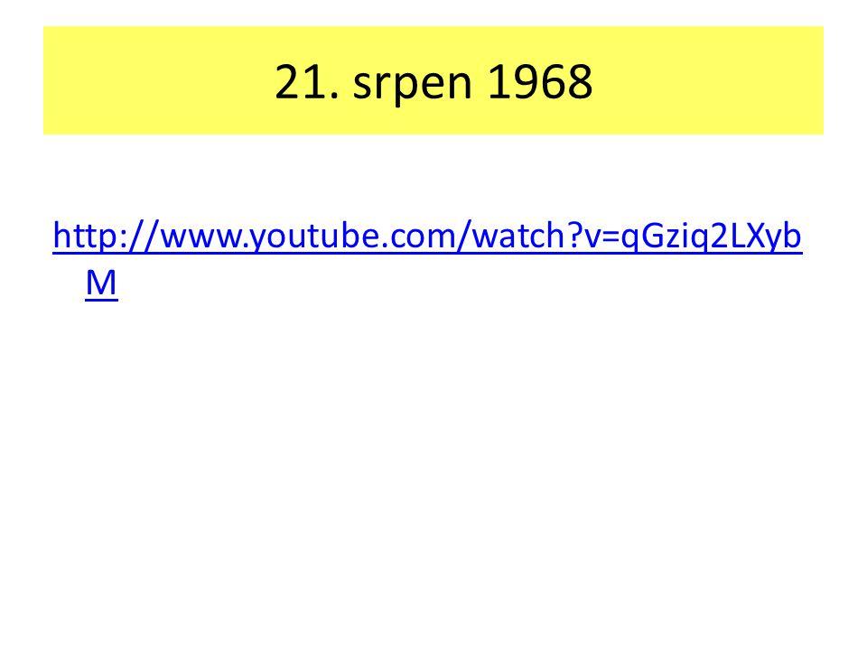 21. srpen 1968 http://www.youtube.com/watch?v=qGziq2LXyb M