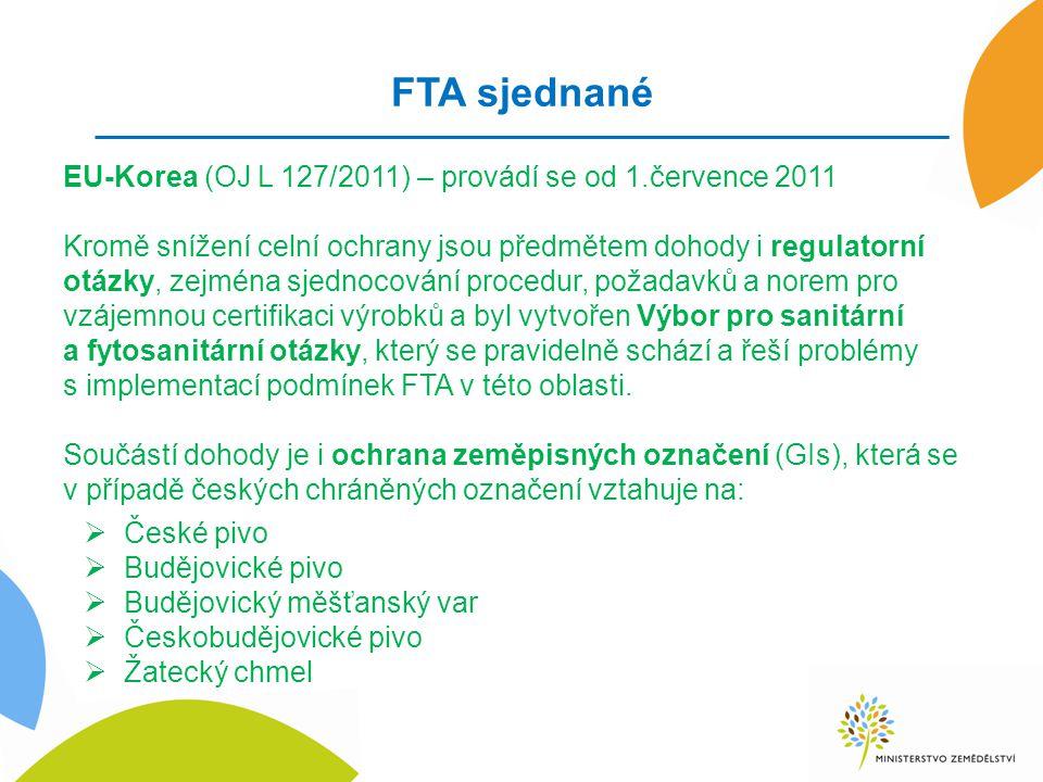 FTA sjednané EU-Korea (OJ L 127/2011) – provádí se od 1.července 2011 Kromě snížení celní ochrany jsou předmětem dohody i regulatorní otázky, zejména