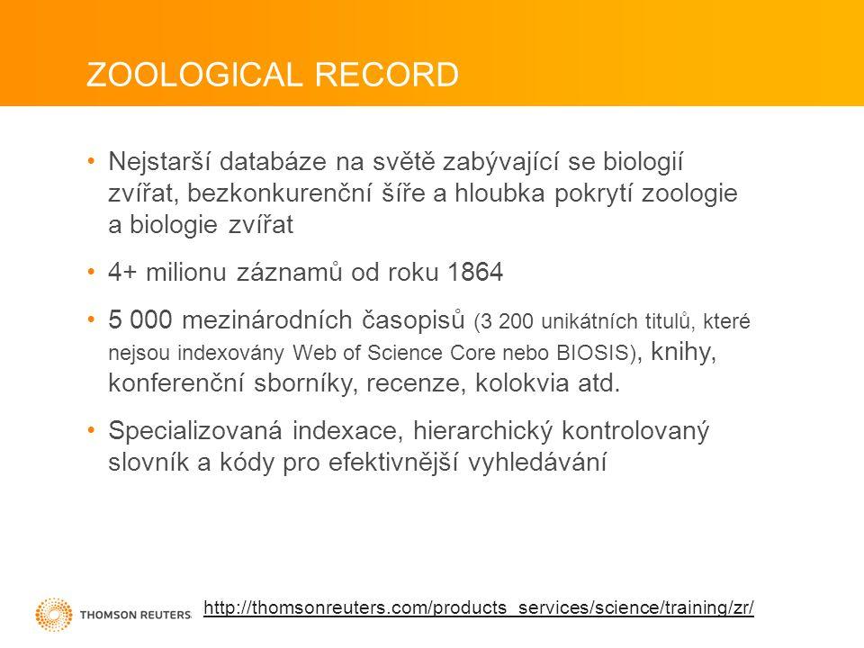 •Nejstarší databáze na světě zabývající se biologií zvířat, bezkonkurenční šíře a hloubka pokrytí zoologie a biologie zvířat •4+ milionu záznamů od roku 1864 •5 000 mezinárodních časopisů (3 200 unikátních titulů, které nejsou indexovány Web of Science Core nebo BIOSIS), knihy, konferenční sborníky, recenze, kolokvia atd.