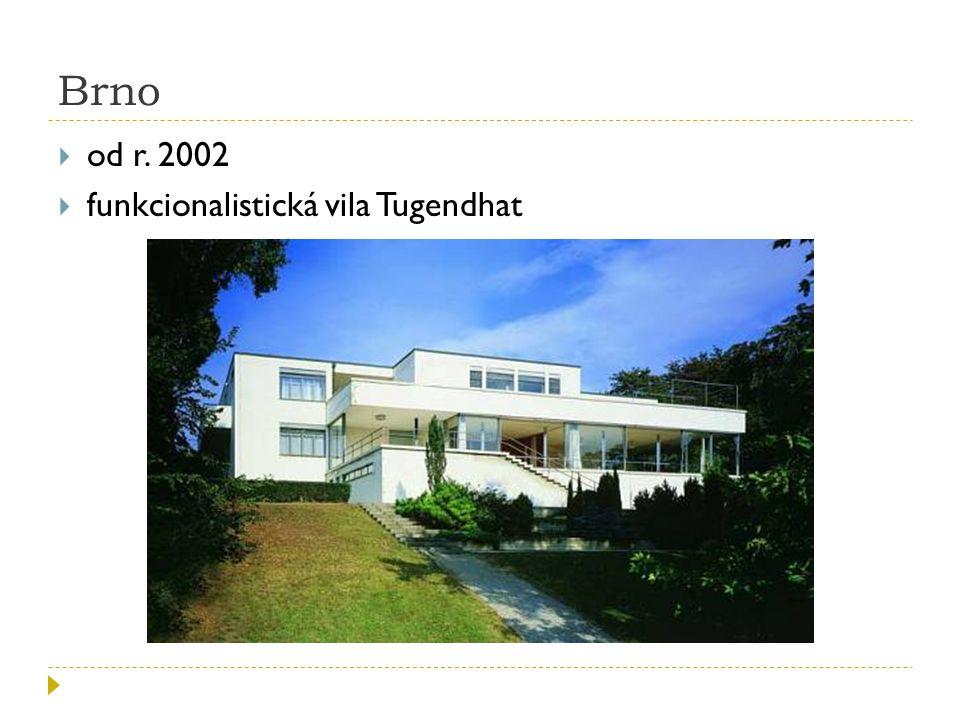 Brno  od r. 2002  funkcionalistická vila Tugendhat