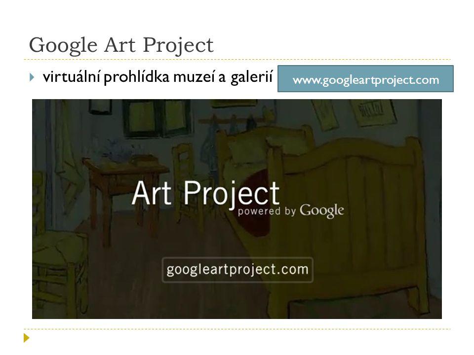 Google Art Project  virtuální prohlídka muzeí a galerií www.googleartproject.com