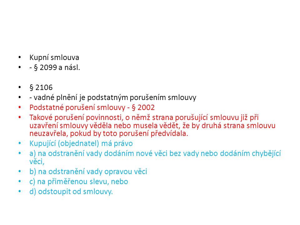 • Kupní smlouva • - § 2099 a násl.