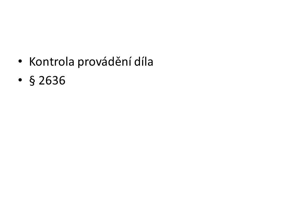 • Kontrola provádění díla • § 2636