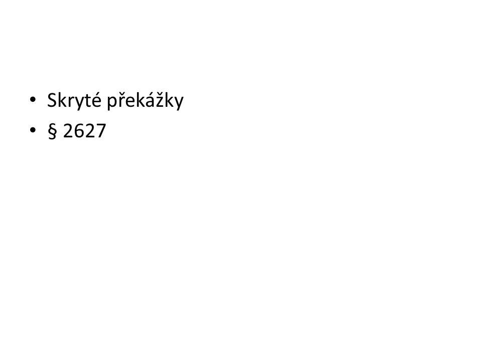 • Skryté překážky • § 2627